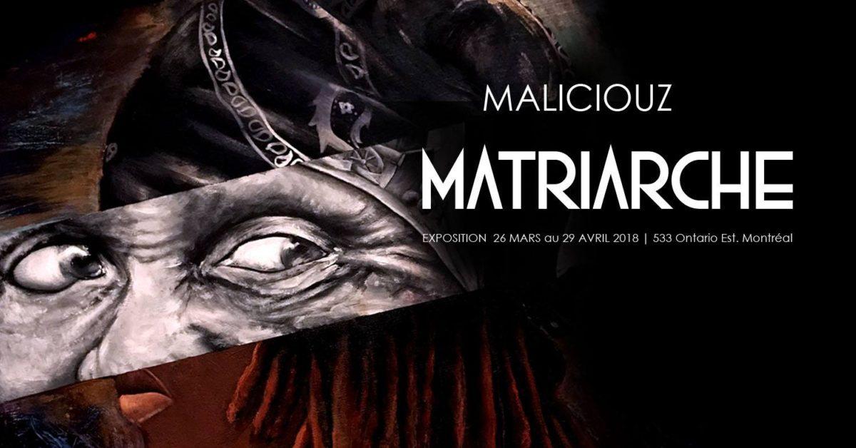 Expo MATRIACHE par Maliciouz